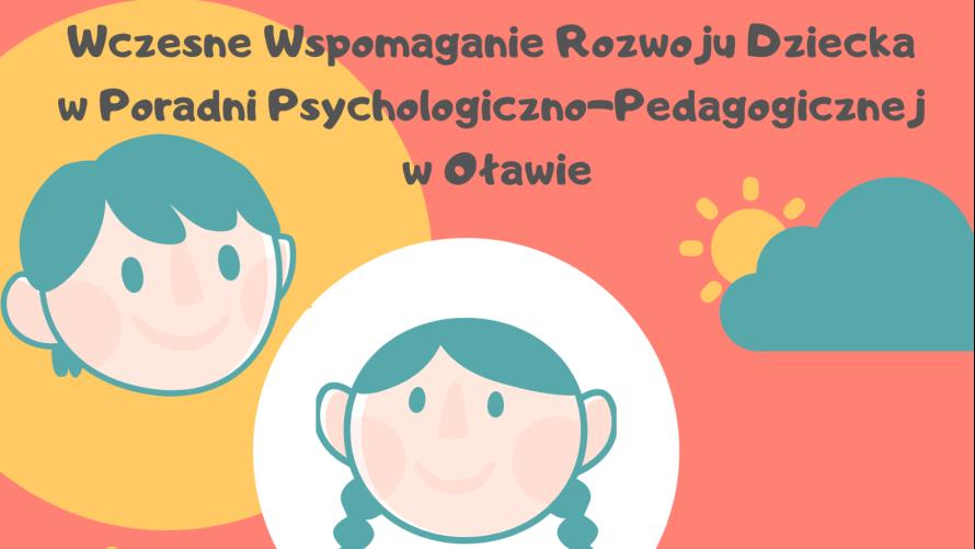 Wczesne wspomaganie rozwoju dziecka w Poradni Psychologiczno-Pedagogicznej w Oławie