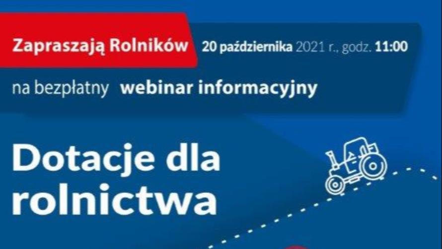 """Plakat informacyjny webinaru """"Dotacje dla rolnictwa"""". Przedsięwzięcie odbędzie się 20 października o g. 11.00."""