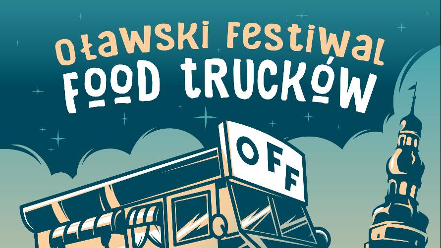 Na zdjęciu widnieje plakat. Napis Oławski Festiwal Food Trucków, poniżej rys busa i wieża ratuszowa.